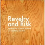 Revelry and Risk